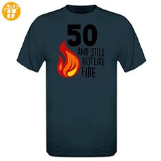 50 And Still Hot Like Fire T-Shirt by Shirtcity - Shirts zum 50 geburtstag (*Partner-Link)