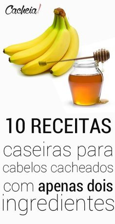 Aprenda a cuidar dos cachos com 10 receitas caseiras para cabelos cacheados com apenas dois ingredientes!