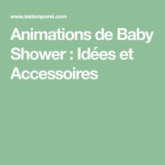 Animations de Baby Shower : Idées et Accessoires