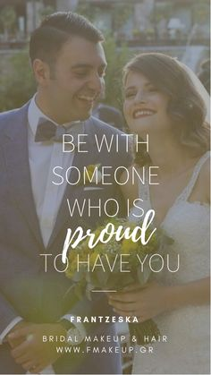 Be with someone who is proud to have you Scrunched Hair, Be Proud, Be With Someone, Greek Islands, Bridal Makeup, Be Yourself Quotes, Most Beautiful, Groom, Hairstyle