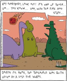 Haha  #thesaurus #dinosaur #dinosaurs #dinos #dinosauri #nerd #geek #talknerdytome #nerdy #nerdhumor #instafunny #instahumor #instalaugh #instameme #instajoke #meme #memes #humor #haha #lol #laughalittle #laughteristhebestmedicine