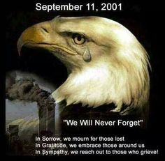 911 We will never forget it. We will never get over it.
