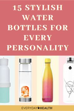 Stay hydrated in style with these water bottles.