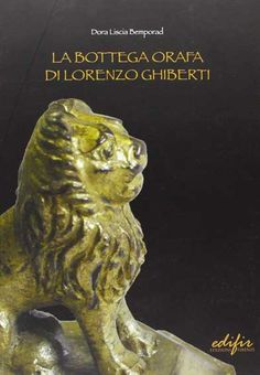 The Wyvern collection: Medieval and Renaissance Sculpture and Metalwork Lorenzo Ghiberti, Places In Italy, Lion Sculpture, Statue, Book, Shopping, Medieval Art, Libros, Artists