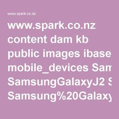 www.spark.co.nz content dam kb public images ibase mobile_devices SamsungGalaxyJ2 Samsung%20Galaxy%20J2%20-%20User%20Manual.pdf