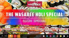 Wasabee presents   The Wasabee Holi Special   Sushi Special   come and celebrate our colorful Japanese Cuisine this festivity of colors!!!    2 Caramel Custards FREE  with purchases / orders of 2000 INR   #deliciousmemories #wasabeekolkata #wasabeesurprises #finedining #thaicuisine   #japanesecuisine #burmesecuisine #singaporeancuisine #chinesecuisine #flaircreatives #zomato #swiggy #dineout #holispecial #sushispecial #FIMC