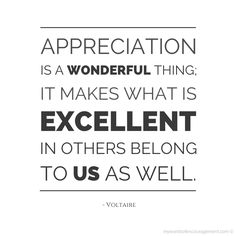 """Appreciation is a wonderful thing; it makes what is excellent in others belong to us as well. Motivational Images, Inspirational Quotes, What Is Excellence, Thankful Thursday, Beautiful Love Quotes, Daily Word, Peace Quotes, Crazy Life, Words Of Encouragement"