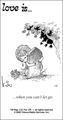 """Love is... when you can't let go"" comic strip by Kim Grove Casali"