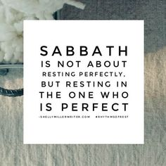 Learning to practice Sabbath has been transformational in my life.