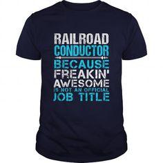 RAILROAD CONDUCTOR T-Shirts, Hoodies, Sweatshirts, Tee Shirts (21.99$ ==> Shopping Now!)