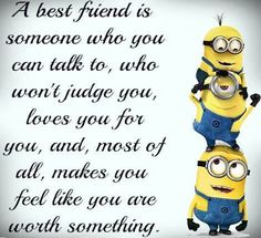 "These ""Top Minions Cute Quotes"" are especially for you that will make you laugh and happy for whole day. So scroll down and keep reading these ""Top Minions Cute Quotes"" and get a funny and hilarious day from it. Bff Quotes, Best Friend Quotes, Cute Quotes, Friendship Quotes, Great Quotes, Funny Quotes, Inspirational Quotes, Awesome Friend Quotes, Bestest Friend"