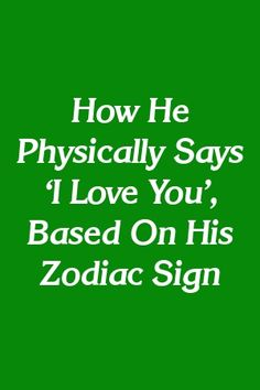 How He Physically Says 'I Love You', Based On His Zodiac Sign by alleypets. Gemini Zodiac Tattoos, Virgo Horoscope, Zodiac Signs Aquarius, Astrology Signs, Horoscopes, Zodiac Signs In Love, Chinese Zodiac Signs, Zodiac Sign Facts, Zodiac Traits