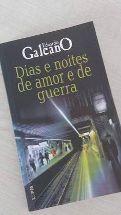 Dias de noites de amor e de guerra conta histórias: tristes, de encontros, de dor... O uruguaio Eduardo Galeano é o condutor.
