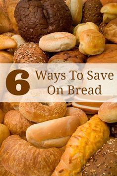 6 Ways To Save On Bread {via HotCouponWorld.com}