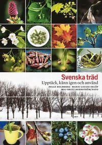 Pris: 164 kr. Inbunden, 2010. Finns i lager. Köp Svenska träd : upptäck, känn igen och använd av Pelle Holmberg, Marie-Louise Eklöf på Bokus.com. Boken har 2 st läsarrecensioner.