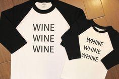 Wine Wine Wine Shirt, Mother Daughter Wine Whine Shirts, Wine Shirt, Wine Raglan Shirt, Women's Wine Shirt, Whine Shirt,Wine Whine Shirt Set by PurpleAspen on Etsy