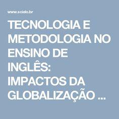TECNOLOGIA E METODOLOGIA NO ENSINO DE INGLÊS: IMPACTOS DA GLOBALIZAÇÃO E DA INTERNACIONALIZAÇÃO