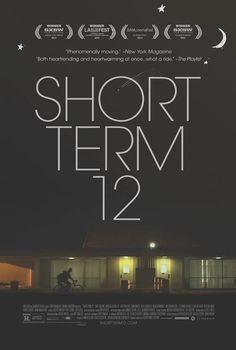 Short Term 12 (2013)  Rated R  8.0   A 20-something supervising staff member of a residential treatment facility navigates the troubled waters of that world alongside her co-worker and longtime boyfriend.