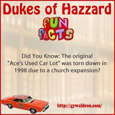"""Did You Know: The original """"Ace's Used Car Lot"""" was torn down in 1998 due to a church expansion? #DukesofHazzard"""
