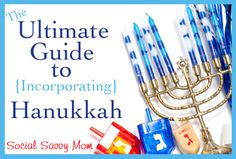 Ultimate Guide to Incorporating Hanukkah from Social Savvy Mom