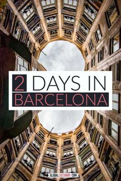 The ultimate 2 day Barcelona travel itinerary guide | see the best way to spend 2 days in Barcelona, multiple tips and tricks for the perfect Barcelona travel adventure #globalcastaway