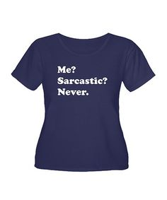 Look what I found on #zulily! Navy Sarcasm Classic Graphic Tee - Plus by CafePress #zulilyfinds