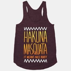 Show the gym how to slay those squats with this funny Hakuna Masquata workout shirt.