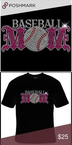 Baseball Mom Rhinestone T-shirt Quality bling rhinestone design on a black  unisex  tee. These rhinestones will stand out and let everyone know that you are a baseball mom. All of our items are made to order and can be customized for all colors and sizes.  Sizes range from S-5XL. This will be a nice gift for a cool baseball  mom that you may know. Tops Tees - Short Sleeve