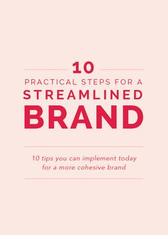 10 Practical Steps for a Streamlined Brand - Elle & Company (This is good advice for both authors and anyone else who needs to use branding.