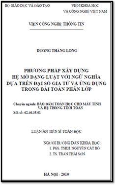 Luận Án Tiến Sĩ - Phương Pháp Xây Dựng Hệ Mờ Dạng Luật Với Ngữ Nghĩa Dựa Trên Đại Số Gia Tử Và Ứng Dụng Trong Bài Toán   Sách Việt Nam