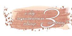 Oslavujeme 3. narodeniny e-shopu www.organizatorka.sk / We're celebrating the third birthday of the e-shop www.organizatorka.sk!