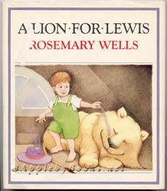 A Lion for Lewis, by Rosemary Wells