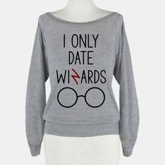 I only date wizards.