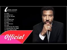 Best Of Lionel Richie (HD/HQ)  01. Hello 02. Endless Love 03. Say You, Say Me 04. Truly 05. All Night Long 06. Stuck on You 07. E...