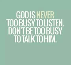 Always go to him!