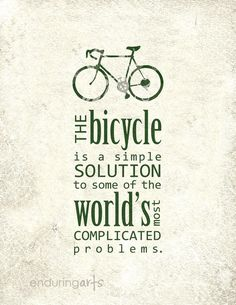 "Love bicycles, fitness, health or just a fan of not polluting the environment? This bicycle print may be the perfect decor for your home or office space. ""The bicycle is a simple solution to some of the world's most complicated problems."" Such a true statement! This is a print of my original illustration and text design. Colors include a charcoal, pavement grey for the text and bike illustration, light grey and off white make up the distressed/worn background."