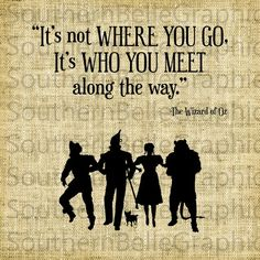 It's not where you go, it's who you meet along the way.