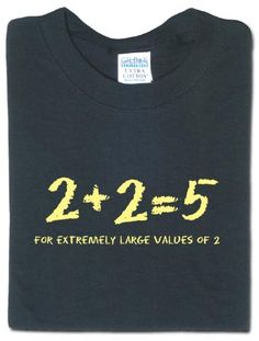 2+2=5 (for extremely large values of 2) $17
