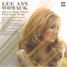 Lee Ann Womack - There's More Where That Came From at Discogs