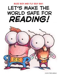 Let's make the world safe for reading! - Buzz Boy and Fly Guy