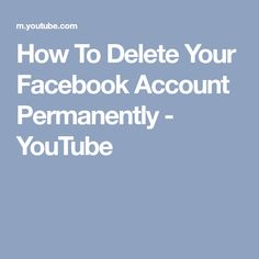 How to delete facebook account permanently how to delete facebook how to delete your facebook account permanently youtube ccuart Images