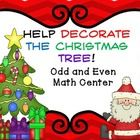 Odd and Even ~ Decorate the tree  Math Center Christmas Activities  *Students will decorate the Christmas tree by deciding which numbers are odd o...