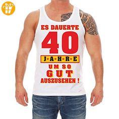 Männer und Herren Trägershirt 40 Jahre um so gut auszusehen (*Partner-Link)