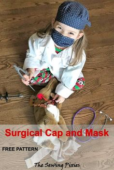 Sewing Tutorials Free Sew surgical cap and mask pretend play free pattern Scrubs Pattern, Scrub Hat Patterns, Hat Patterns To Sew, Kids Patterns, Sewing Patterns Free, Free Sewing, Free Pattern, Sewing Toys, Baby Sewing