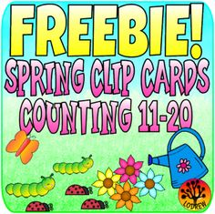 Free spring themed clip cards featuring counting from 11 - 20. For kindergarten, preschool, SPED, child care, homeschool, or any early childhood setting.
