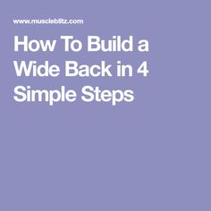 How To Build a Wide Back in 4 Simple Steps