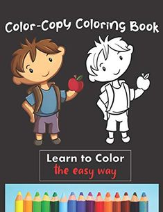 Color Copy Coloring Book - Learn to Color - The Easy Way: Perfect Gift for Kids yr old to Learn Colors & Practice Coloring Color Copies, Learning Colors, Best Selling Books, To Color, Book Journal, Big Picture, Fine Motor Skills, Book Format, Gifts For Kids