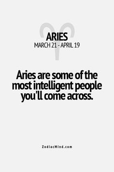 Aries. Must have been written by an aries but I can't disagree, lol.