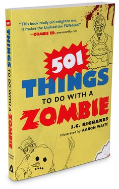ThinkGeek :: 501 Things to do with a Zombie