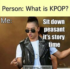 """Haha me everytime the question """"what is kpop?"""" is asked"""